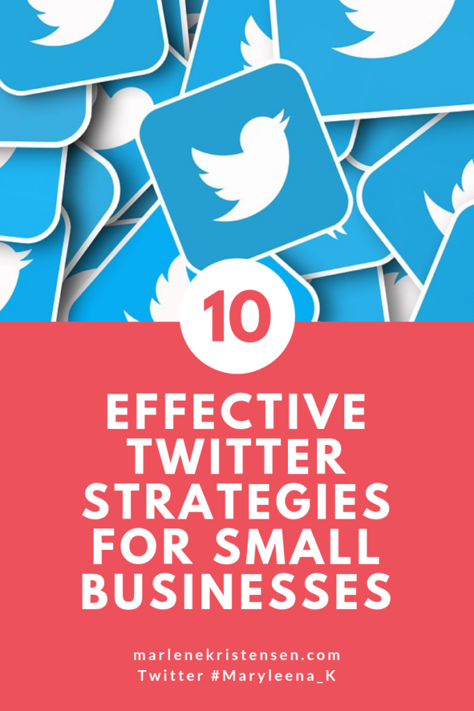 10 Effective Twitter Strategies For Small Businesses